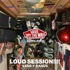 VANS COMPILATION LOUD SESSION!!!! of VANS×BANDS